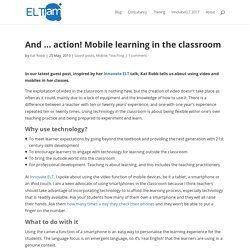 And ... action! Mobile learning in the classroom
