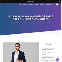 Action Plan for managing people skills in just one minute?
