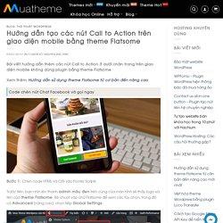 Hướng dẫn tạo các nút Call to Action trên mobile bằng theme Flatsome