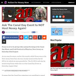 Action For Nosey Now - Ask The Canal Day Event to NOT Host Nosey Again!