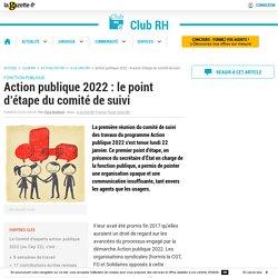 Action publique 2022 : le point d'étape du comité de suivi