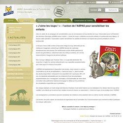 «J'aime les loups !» : l'action de l'ASPAS pour sensibiliser les enfants