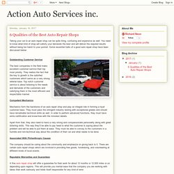 Action Auto Services inc.: 6 Qualities of the Best Auto Repair Shops