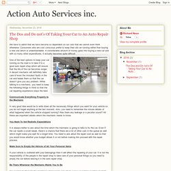Action Auto Services inc.: The Dos and Do not's Of Taking Your Car to An Auto Repair Shop
