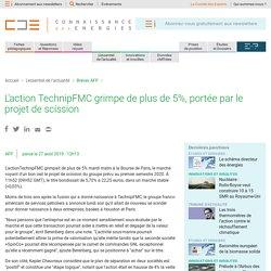 L'action TechnipFMC grimpe de plus de 5%, portée par le projet de scission