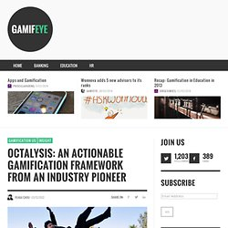 Octalysis: an Actionable Gamification Framework from an Industry Pioneer