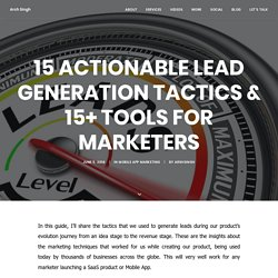 15 Actionable Lead Generation Tactics & 15+ Tools for Marketers - Arsh Singh