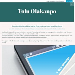 7 Actionable Email Marketing Tips to Grow Your SmallBusiness – Tolu Olakanpo