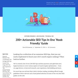 200+ Actionable SEO Tips In One 'Noob Friendly' Guide