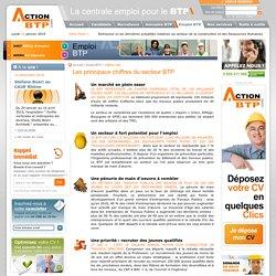 Actionbtp.com, La Centrale Emploi du BTP sur Internet - Les principaux chiffres du secteur BTP
