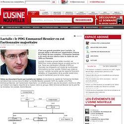 Lactalis : le PDG Emmanuel Besnier en est l'actionnaire majoritaire - Agroalimentaire