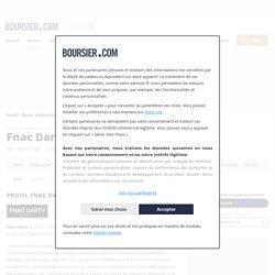 Profil société Fnac Darty, activité, actionnaires et dirigeants de l'entreprise FNAC - FR0011476928
