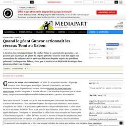 Quand le géant Gunvor actionnait les réseaux Tomi au Gabon - Page 1