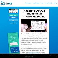 Actionnel A1-A2: imaginer un nouveau produit