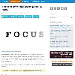 5 actions concrètes pour garder le focus