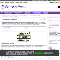 Toutes les actions éducatives d'éducation à l'image - Fête du Court métrage
