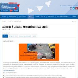 Actions à l'école, au collège et au lycée - La Ligue de l'Enseignement du Morbihan