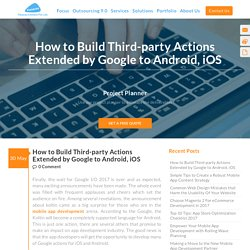 How to Build Third-party Actions Extended by Google to Android, iOS
