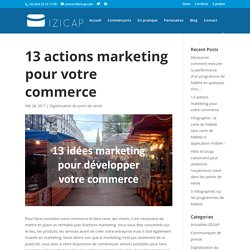 13 actions marketing pour votre commerce - Izicap
