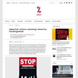 Alpha Coal : actions « picketing » devant les Société générale