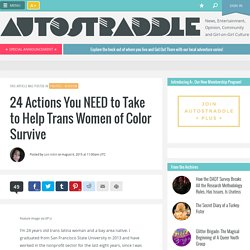 24 Actions You NEED to Take to Help Trans Women of Color Survive