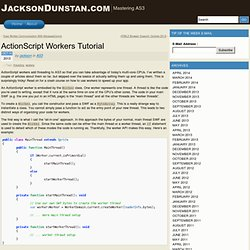 ActionScript Workers Tutorial « JacksonDunstan.com