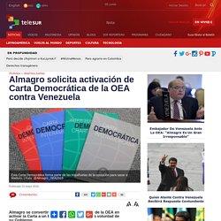 Almagro solicita activación de Carta Democrática contra Venezuela