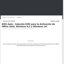 KMS Auto - Solución KMS para la Activación de Office 2016, Windows 8.1 y Windows 10