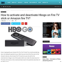 How to activate and deactivate Hbogo on Fire TV stick or Amazon fire TV?