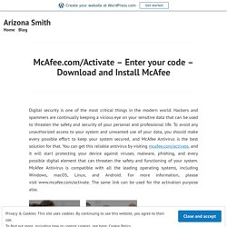 McAfee.com/Activate – Enter your code – Download and Install McAfee – Arizona Smith