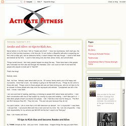 Activate Fitness: Awake and Alive: 10 tips to Kick Ass.