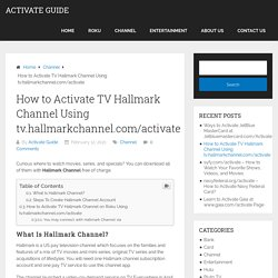 How to Activate TV Hallmark Channel Using tv.hallmarkchannel.com/activate - Activate Guide