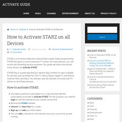 Activate Starz Using Activate.starz.com on Roku and Various Devices