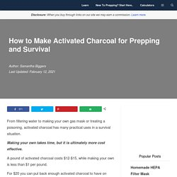 How to Make DIY Activated Charcoal for Prepping and Survival