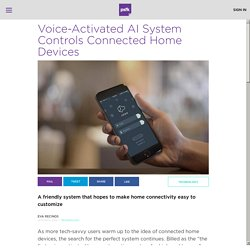 Voice-Activated AI System Controls Connected Home Devices