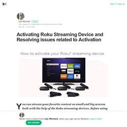 Activating Roku Streaming Device and Resolving issues related to Activation