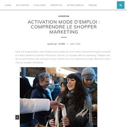 Activation mode d'emploi : comprendre le shopper marketing