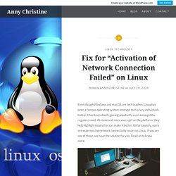 """Fix for """"Activation of Network Connection Failed"""" on Linux – Anny Christine"""
