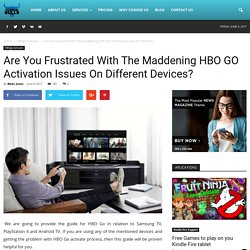 HBO GO Activation Issues On Different Devices