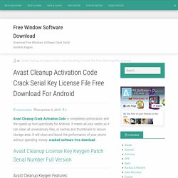 Avast Cleanup Activation Code Crack Serial Key License File Free Download For Android - Free Window Software Download