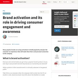 Brand activation and its role in driving consumer engagement and awareness