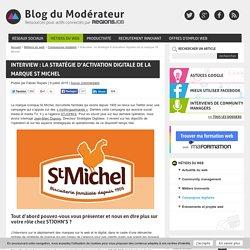 Interview : la stratégie d'activation digitale de la marque St Michel
