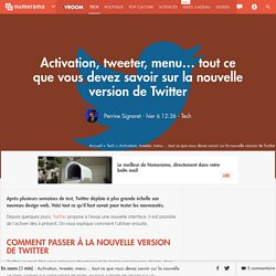 Activation, tweeter, menu... tout ce que vous devez savoir sur la nouvelle version de Twitter