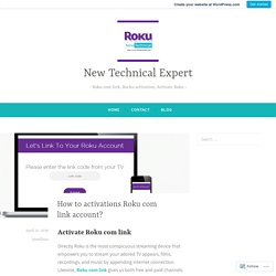 How to activations Roku com link account? – New Technical Expert
