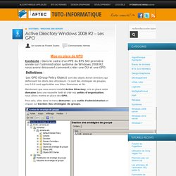 Active Directory Windows 2008 R2 – Les GPO « Tuto-informatique AFTEC BTS SIO CDI T2SI