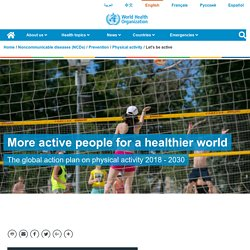 More active people for a healthier world, the global action plan 2018 - 2030
