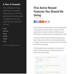 Five Active Record Features You Should Be Using · A Year of Commits