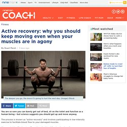 Active recovery: why you should keep moving even when your muscles are in agony