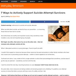 7 Ways to Actively Support Suicide Attempt Survivors