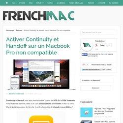 Activer Continuity sur un Macbook Pro non compatible